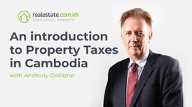 An introduction to Property Taxes in Cambodia, with Anthony Galliano